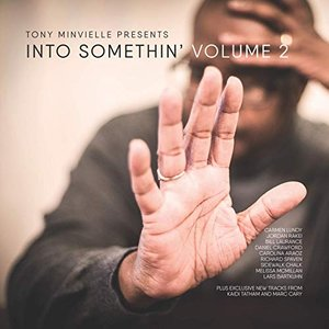 Tony Minvielle Presents Into Somethin, Vol. 2