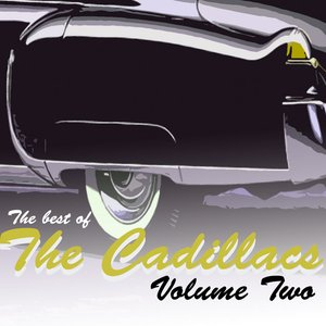 The Best Of The Cadillacs Vol 2