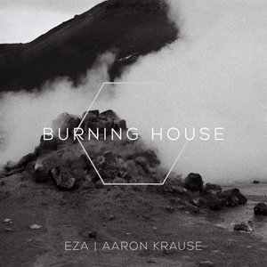 Burning House (feat. Aaron Krause)