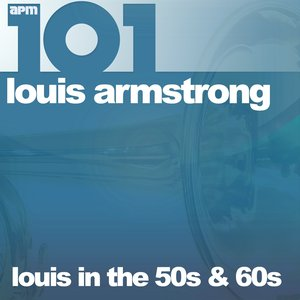 101 - Louis in the 50s & 60s