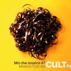 Ma Che Musica E'? Musica Cult da Cult TV