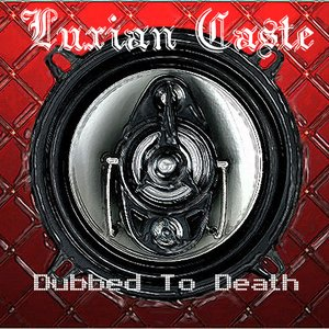 Luxian Caste: Dubbed to Death