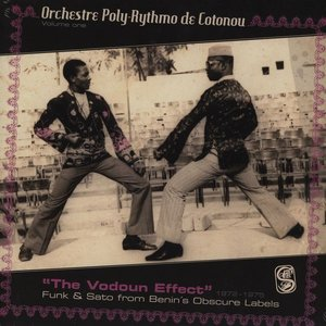 The Vodoun Effect: Funk and Sato from Benin's Obscure Label