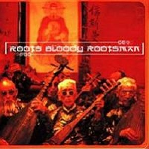 Roots Bloody Rootsman