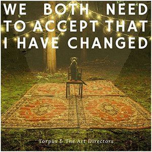 We Both Need to Accept That I Have Changed
