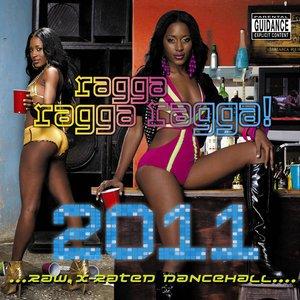 Ragga Ragga Ragga 2011 (explicit version)
