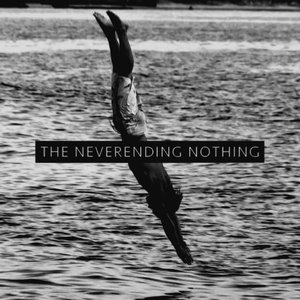 The Neverending Nothing