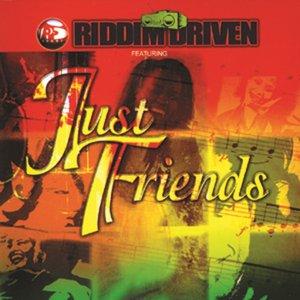 Riddim Driven - Just Friends