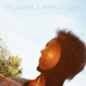 POSITIVELY PAROXYSMIC