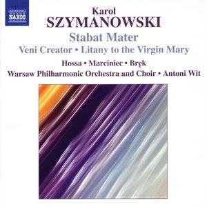 SZYMANOWSKI: Stabat Mater / Veni Creator / Litania