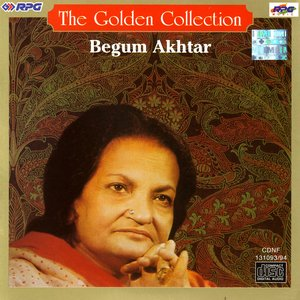 The Golden Collection - Begum Akhtar