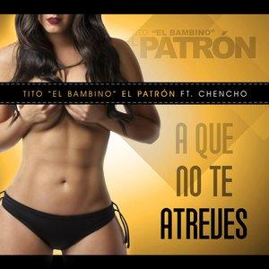 A Que No Te Atreves (feat. Chencho)