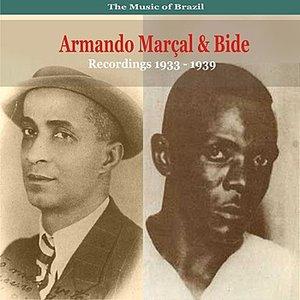 The Music of Brazil / Songs of Armando Marçal & Bide / Recordings 1933 - 1939