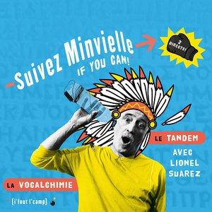 Suivez Minvielle if you can ! (2 directs : la vocalchimie & le tandem)