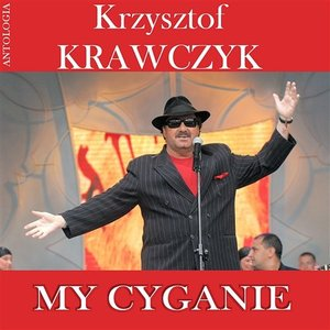 My Cyganie (Krzysztof Krawczyk Antologia)