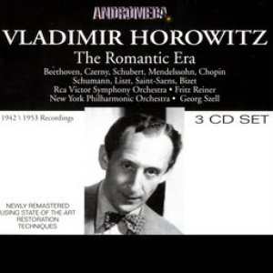 Vladimir Horowitz: The Romantic Era