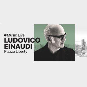Apple Music Live: Piazza Liberty - Ludovico Einaudi