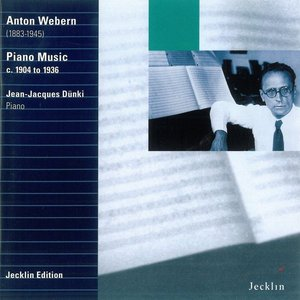 Anton Webern: Piano Music, 1904 - 1936