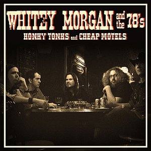 Honky Tonks and Cheap Motels