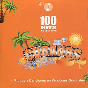 Cubanos - 100 Hits Collection