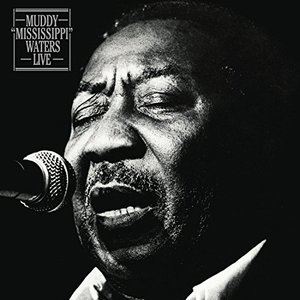 """Muddy """"Mississippi"""" Waters Live (Legacy Edition)"""