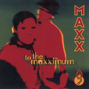 To the Maxximum
