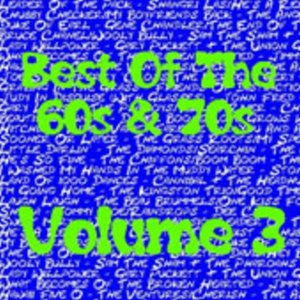 Best Of The 60s & 70s Volume 3