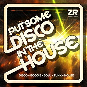 Z Records presents Put Some Disco in the House