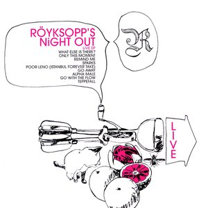 Röyksopp's Night Out (Live EP)