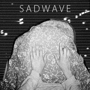 Sadwave