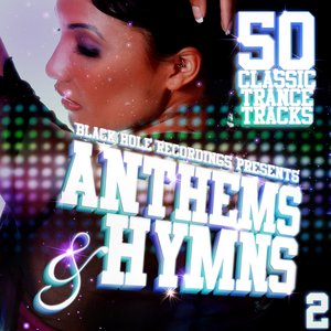 Black Hole Recordings presents Anthems & Hymns 2