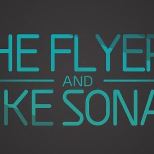Avatar for The Flyers & Mike Sonar