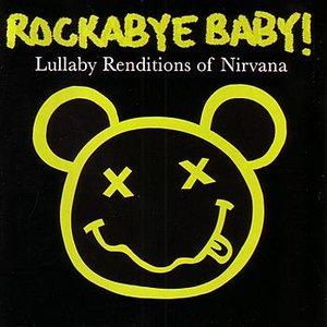 Bild für 'Rockabye Baby! Lullaby Renditions of Nirvana'