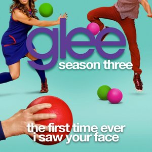 The First Time Ever I Saw Your Face (Glee Cast Version)