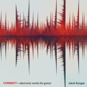 Connect – Electronic Works for Guitar