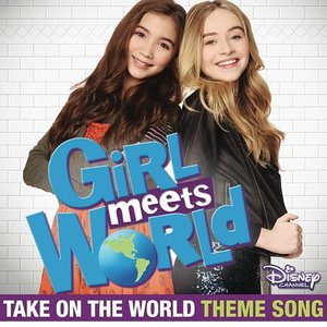 """Take on the World (Theme Song From """"Girl Meets World"""")"""