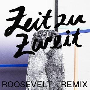 Zeit zu Zweit (Roosevelt Extended Remix)
