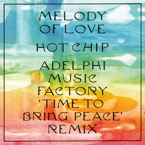 Melody of Love (Adelphi Music Factory 'Time to Bring Peace' Remix)