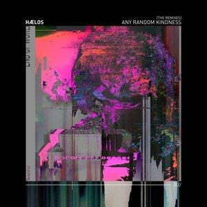 Any Random Kindness (The Remixes) [Explicit]