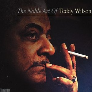 The Noble Art Of Teddy Wilson