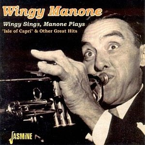 Wingy Sings, Manone Plays - Isle of Capri & Other Great Hits