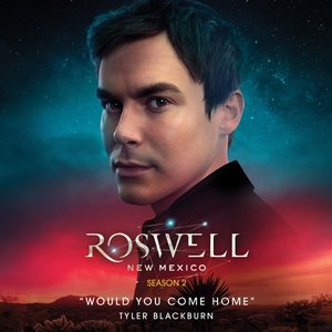 Would You Come Home (From Roswell, New Mexico: Season 2)