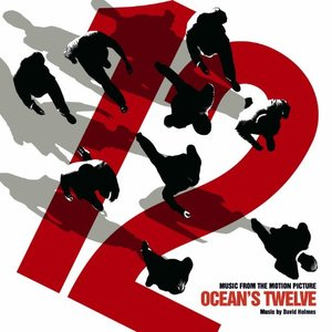 Ocean's Twelve (Music From The Motion Picture)
