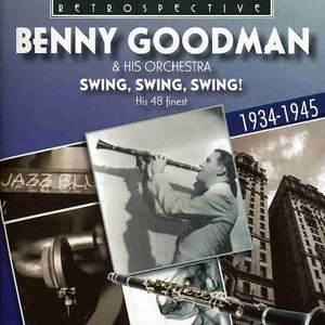 Benny Goodman & His Orchestra: Swing, Swing, Swing!