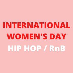 International Women's Day - Hip Hop/RnB