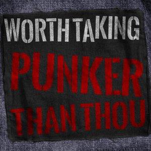 Punker Than Thou