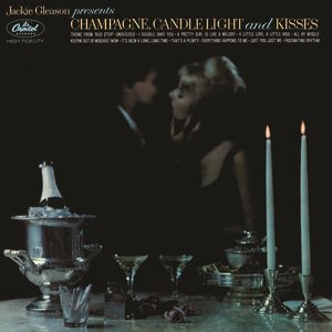 Champagne, Candlelight And Kisses