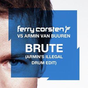 Brute (Armin's Illegal Drum Edit)