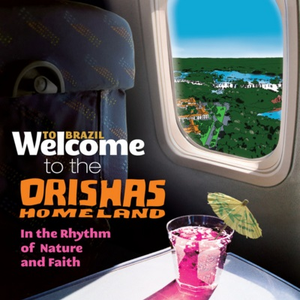 Welcome To The ORISHAS HOMELAND - In The Rhythm Of Nature And Faith