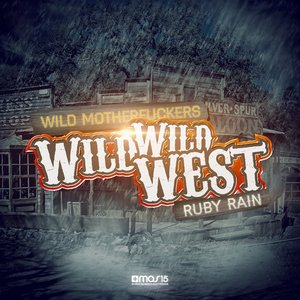 Wild Wild West / Ruby Rain